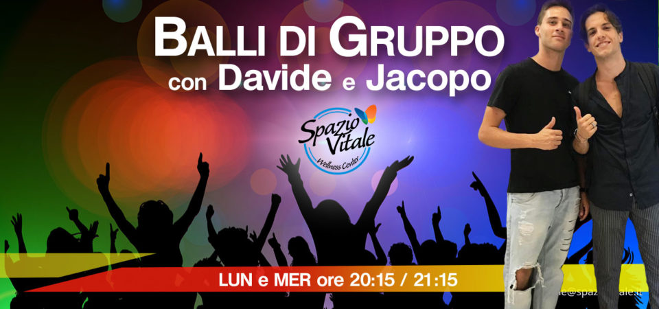 Balli di Gruppo con Davide e Jacopo